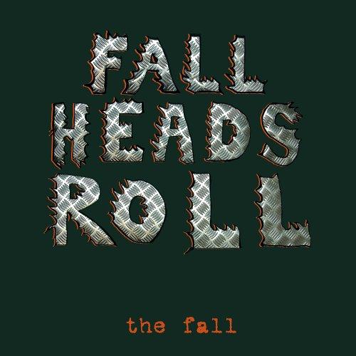 Fall - Fall Heads Roll - Zortam Music
