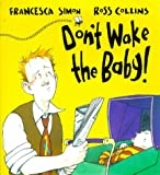 Dont Wake the Baby (034069842X) by Francesca Simon