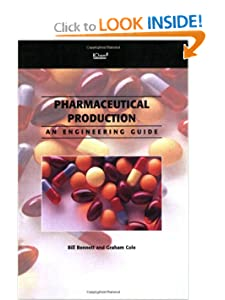 Pharmaceutical Production - An Engineering Guide Bill Bennett, Graham Cole