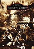 img - for Yosemite Valley (CA) (Images of America) book / textbook / text book