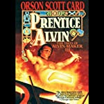Prentice Alvin: Tales of Alvin Maker, Book 3 (       UNABRIDGED) by Orson Scott Card Narrated by Full Cast