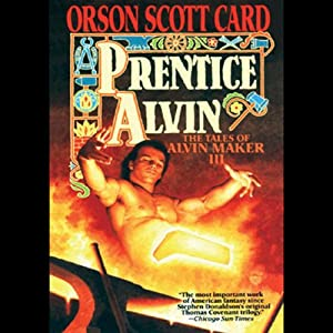 Prentice Alvin: Tales of Alvin Maker, Book 3 | [Orson Scott Card]