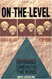 On the Level: Performance Communication That Works