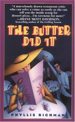 The Butter Did It: A Gastronomic Tale of Love and Murder (Chas Wheatley Mysteries), Phyllis Richman