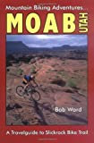 Moab, Utah: A Travelguide to Slickrock Bike Trail and Mountain Biking Adventures