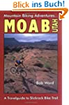 Moab, Utah: A Travelguide to Slickroc...