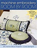 Machine Embroidery Room by Room: 30+ Home Decor Projects
