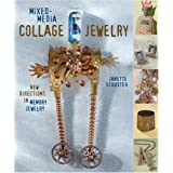 Mixed-Media Collage Jewelry: New Directions in Memory Jewelry ~ Janette Schuster