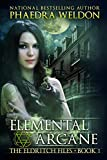 Elemental Arcane (The Eldritch Files Book 1)