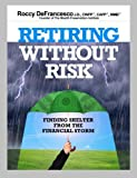 img - for Retiring Without Risk by Roccy DeFrancesco (2009-08-16) book / textbook / text book