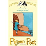 Pigeon Post (Swallows And Amazons)by Arthur Ransome