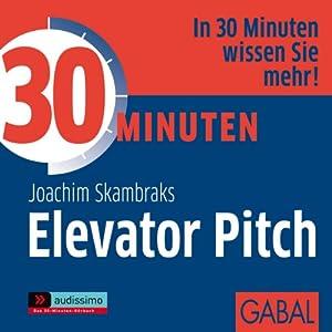 30 Minuten Elevator Pitch Hörbuch
