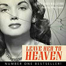 Leave Her to Heaven: Rediscovered Classics Audiobook by Ben Ames Williams Narrated by Mike Dennis