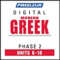 Greek (Modern) Phase 2, Unit 06-10: Learn to Speak and Understand Modern Greek with Pimsleur Language Programs  by Pimsleur
