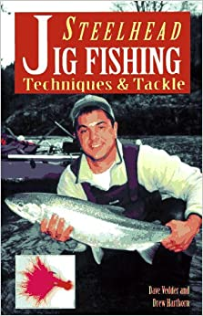 Steelhead jig fishing techniques and tackle dave vedder for Steelhead fishing tips