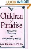 Children of Paradise: Successful Parenting for Prosperous Familes