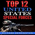 Top 12 United States Special Forces Audiobook by Richard Berrington Narrated by Trevor Clinger