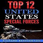 Top 12 United States Special Forces Hörbuch von Richard Berrington Gesprochen von: Trevor Clinger