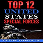 Top 12 United States Special Forces | Richard Berrington