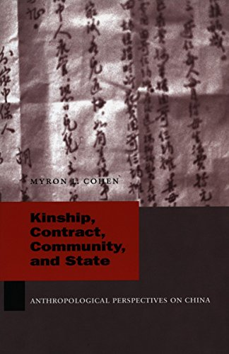 Kinship, Contract, Community, and State: Anthropological Perspectives on China (Studies of the Weatherhead East Asian In