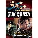 Gun Crazy - A Woman From Nowhere