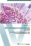 Die vermögensverwaltende GmbH