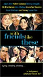 With Friends Like These [VHS]