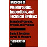 Handbook of Walkthroughs, Inspections, and Technical Reviews: Evaluating Programs, Projects, and Products ~ Gerald M. Weinberg