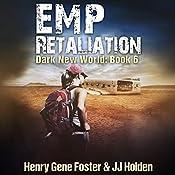 EMP Retaliation: Dark New World, Book 6 | J. J. Holden, Henry Gene Foster
