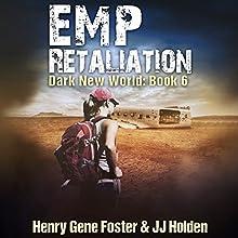 EMP Retaliation: Dark New World, Book 6 Audiobook by J. J. Holden, Henry Gene Foster Narrated by Kevin Pierce