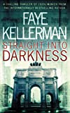 Faye Kellerman Straight into Darkness