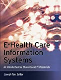 img - for E-Health Care Information Systems: An Introduction for Students and Professionals book / textbook / text book