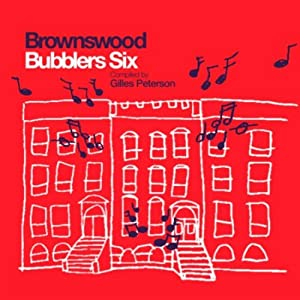 Gilles Peterson -  Brownswood Bubblers