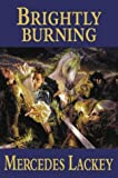 Brightly Burning - The Legendary Story of Herald Lavan Firestorm (0575072008) by Lackey, Mercedes