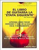 """El Libro de Guitarra la """"Etapa Siguiente"""": Aprenda Como Tocar Patrones y Tabs de la Escala Facil y Rapidamente! (1931430020) by Lopez, Chris"""