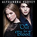 Out for Blood: The Drake Chronicles, Book 3 Audiobook by Alyxandra Harvey Narrated by Joshua Swanson, Jeri Silverman