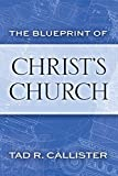 img - for The Blueprint of Christ's Church by Tad R. Callister (2015-03-30) book / textbook / text book