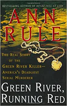 green river running red essay Abebookscom: green river, running red: the real story of the green river killer-america's deadliest serial murderer (9780743460507) by ann rule and a great selection of similar new, used and collectible books available now at great prices.