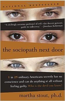 The Sociopath Next Door: Martha Stout: 9780767915823: Amazon.com