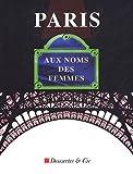 echange, troc Catherine Breillat, Germaine Tillion, Laure Adler, Gisèle Halimi, Collectif - Paris, aux noms des femmes