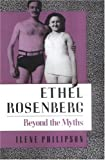 Ethel Rosenberg: Beyond the Myths