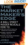 The Market Maker's Edge:  A Wall Stre...