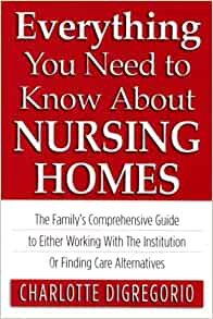 everything you need to know about nursing homes the