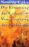 Die Erwartung der Endzeit (345816880X) by Norman Cohn