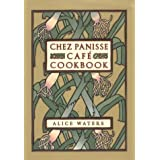 Chez Panisse Caf� Cookbook ~ Alice Waters