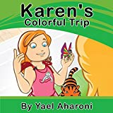 Children s eBook: Karen s Colorful Trip (Preschool Books) Children s books Teaches your kids the value of friendship (values book) Books for Early Beginner ... books (Children s Books Collection Book 3)