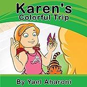 Children's eBook: Karen's Colorful Trip (Preschool Books) Children's books Teaches your kids the value of friendship (values book) Books for Early / Beginner ... books (Children's Books Collection Book 3)