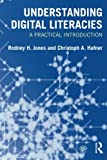 img - for Understanding Digital Literacies: A Practical Introduction book / textbook / text book