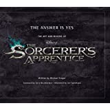 Answer is Yes, The: The Art and Making of the Sorcerer's Apprentice (Welcome Books (Disney Editions))by Michael Singer