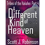 A Different Kind of Heaven (Tribes of the Hakahei #4)